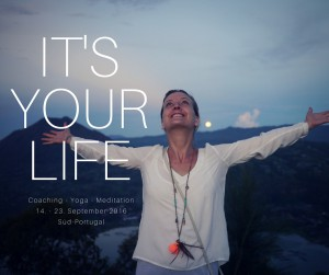 It's your life Retreat Portugal 2016